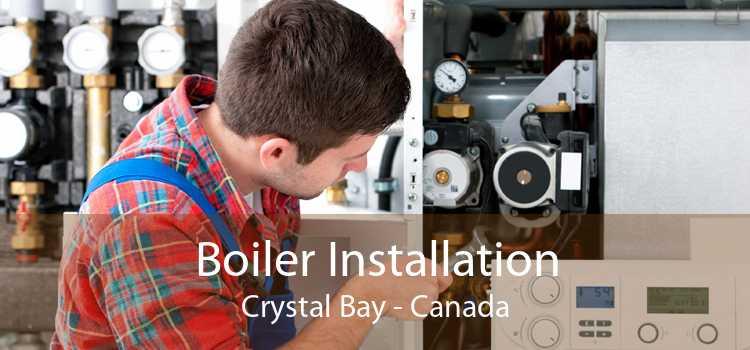 Boiler Installation Crystal Bay - Canada