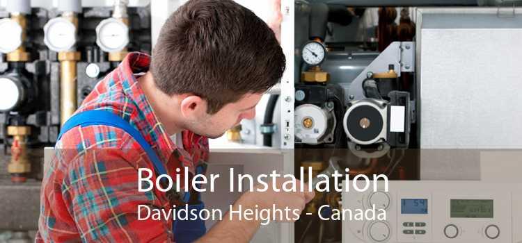 Boiler Installation Davidson Heights - Canada