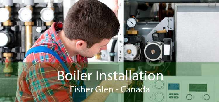 Boiler Installation Fisher Glen - Canada