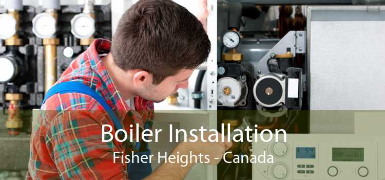 Boiler Installation Fisher Heights - Canada
