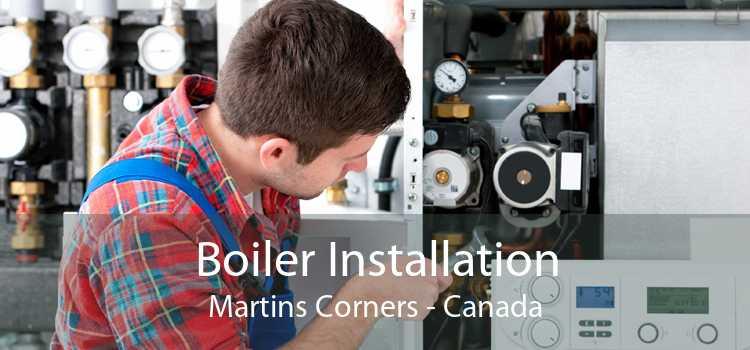 Boiler Installation Martins Corners - Canada