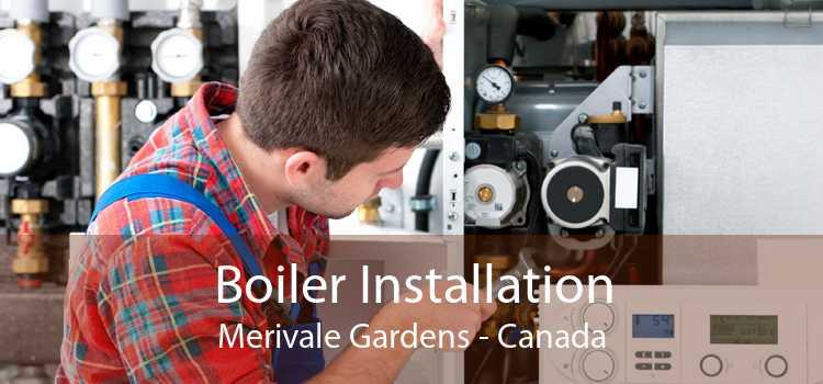 Boiler Installation Merivale Gardens - Canada