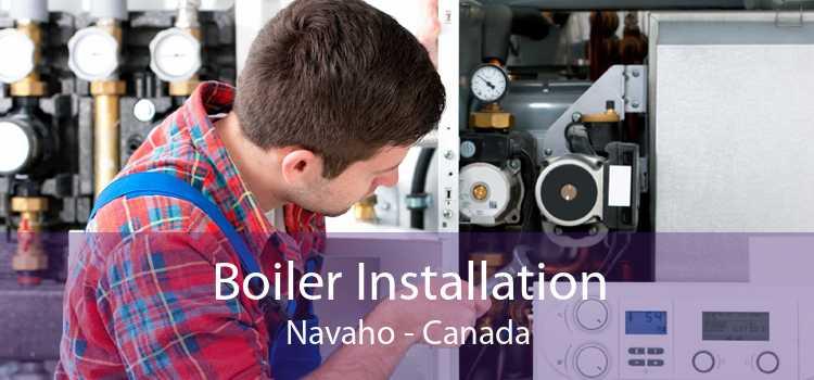 Boiler Installation Navaho - Canada