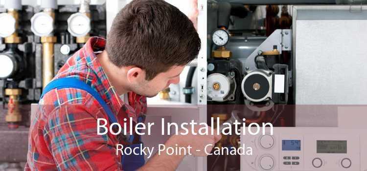 Boiler Installation Rocky Point - Canada