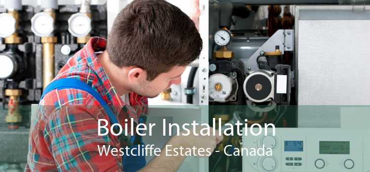 Boiler Installation Westcliffe Estates - Canada