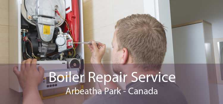 Boiler Repair Service Arbeatha Park - Canada