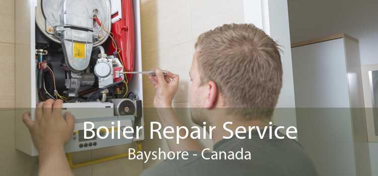 Boiler Repair Service Bayshore - Canada