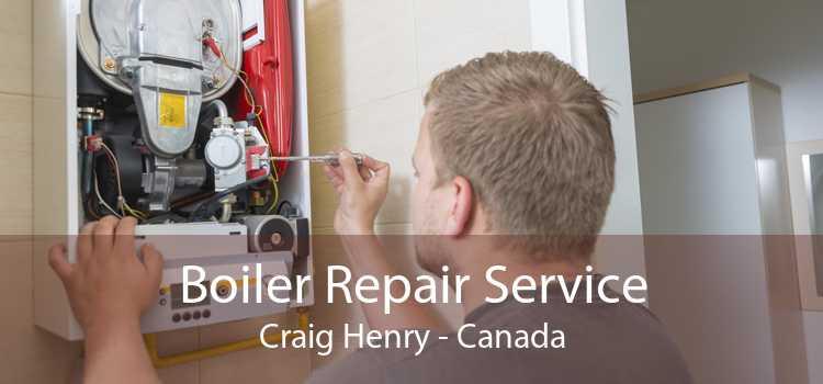 Boiler Repair Service Craig Henry - Canada