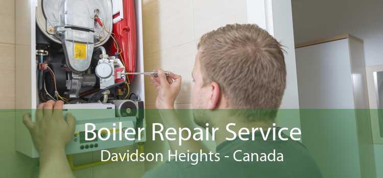 Boiler Repair Service Davidson Heights - Canada