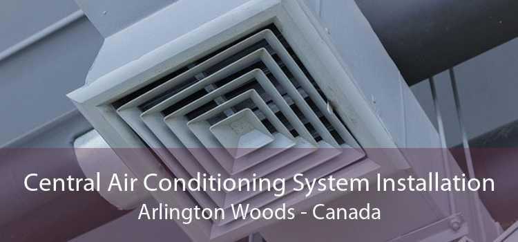 Central Air Conditioning System Installation Arlington Woods - Canada