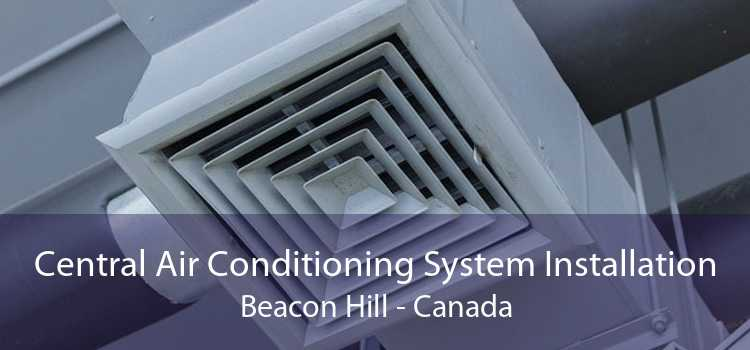 Central Air Conditioning System Installation Beacon Hill - Canada
