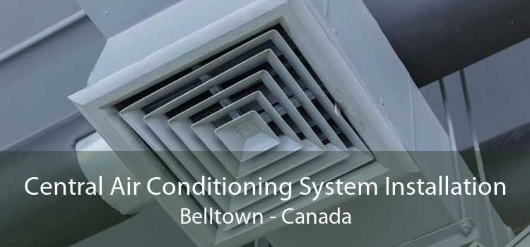 Central Air Conditioning System Installation Belltown - Canada