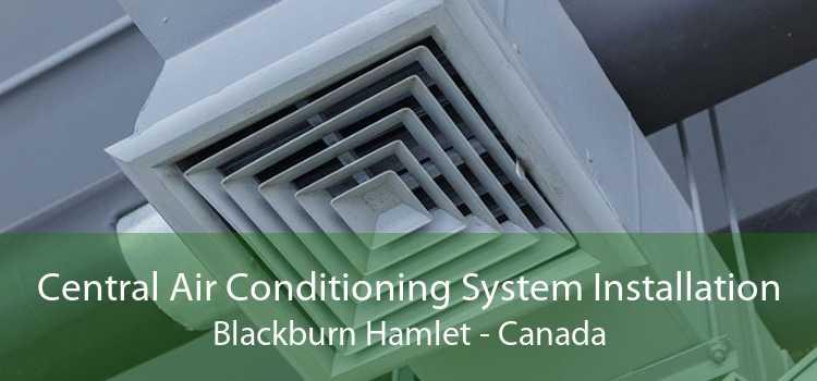 Central Air Conditioning System Installation Blackburn Hamlet - Canada