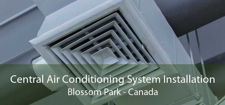 Central Air Conditioning System Installation Blossom Park - Canada