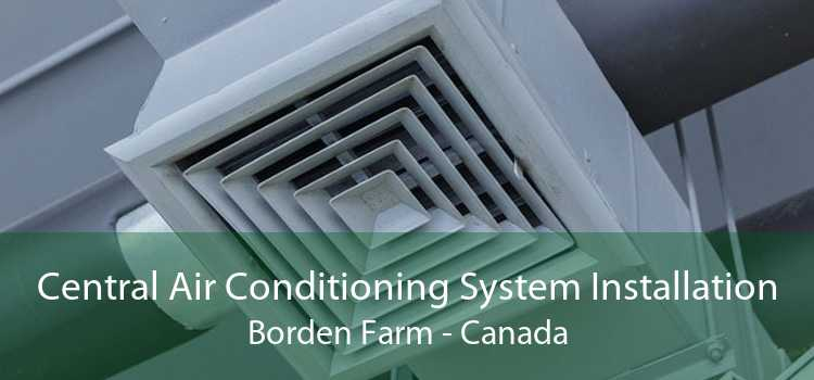 Central Air Conditioning System Installation Borden Farm - Canada