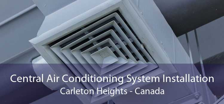 Central Air Conditioning System Installation Carleton Heights - Canada