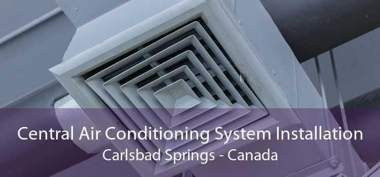 Central Air Conditioning System Installation Carlsbad Springs - Canada