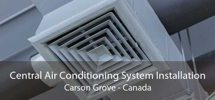 Central Air Conditioning System Installation Carson Grove - Canada