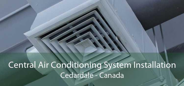 Central Air Conditioning System Installation Cedardale - Canada