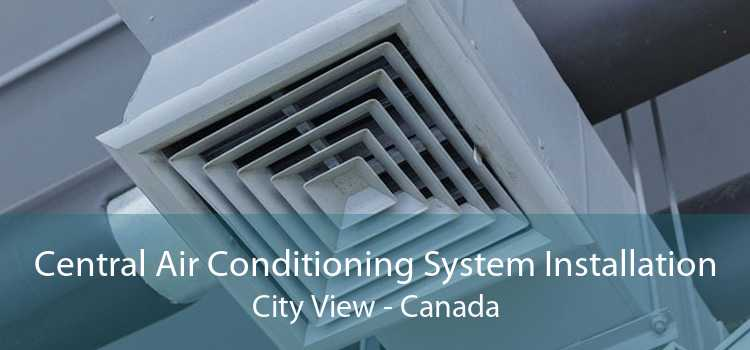 Central Air Conditioning System Installation City View - Canada