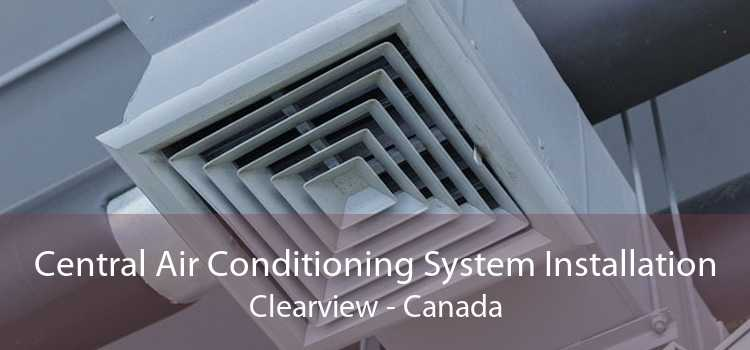 Central Air Conditioning System Installation Clearview - Canada