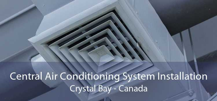 Central Air Conditioning System Installation Crystal Bay - Canada