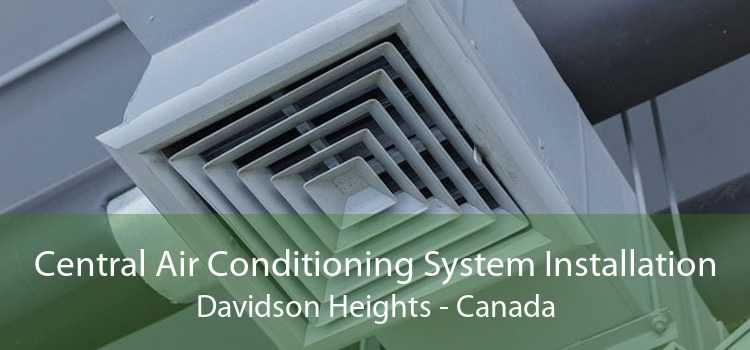Central Air Conditioning System Installation Davidson Heights - Canada