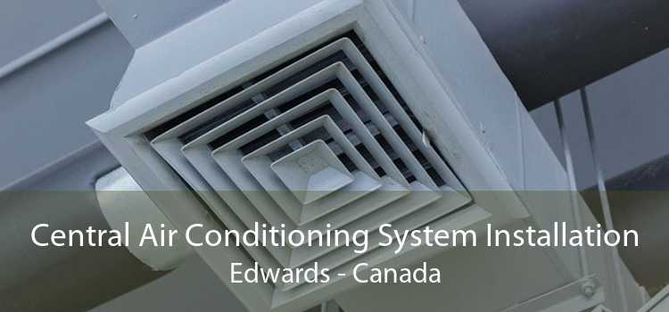 Central Air Conditioning System Installation Edwards - Canada