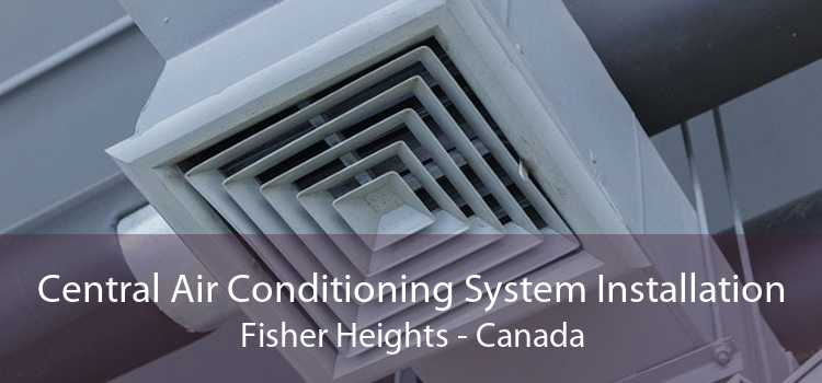 Central Air Conditioning System Installation Fisher Heights - Canada