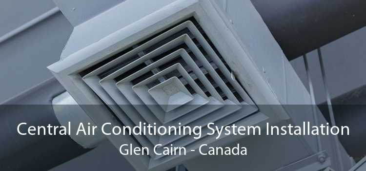 Central Air Conditioning System Installation Glen Cairn - Canada