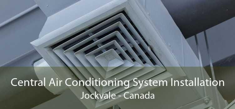 Central Air Conditioning System Installation Jockvale - Canada