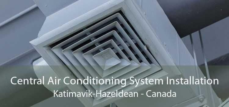 Central Air Conditioning System Installation Katimavik-Hazeldean - Canada