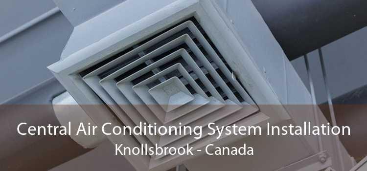 Central Air Conditioning System Installation Knollsbrook - Canada
