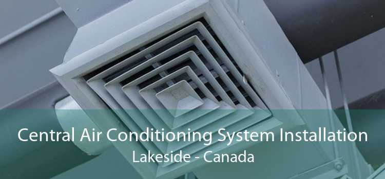 Central Air Conditioning System Installation Lakeside - Canada