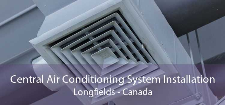 Central Air Conditioning System Installation Longfields - Canada