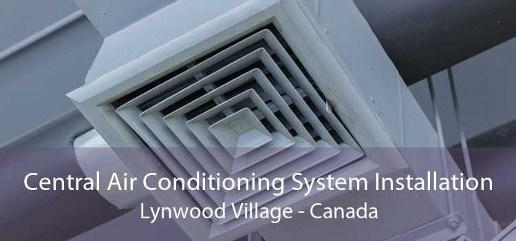 Central Air Conditioning System Installation Lynwood Village - Canada