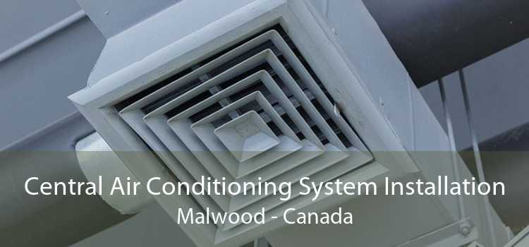 Central Air Conditioning System Installation Malwood - Canada