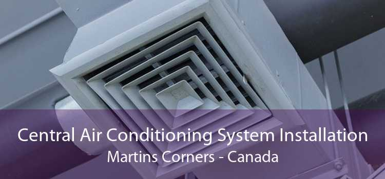 Central Air Conditioning System Installation Martins Corners - Canada