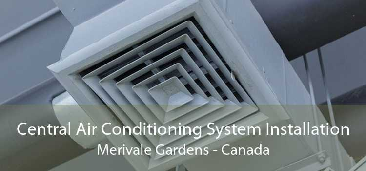 Central Air Conditioning System Installation Merivale Gardens - Canada