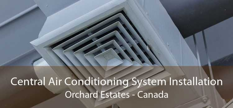 Central Air Conditioning System Installation Orchard Estates - Canada