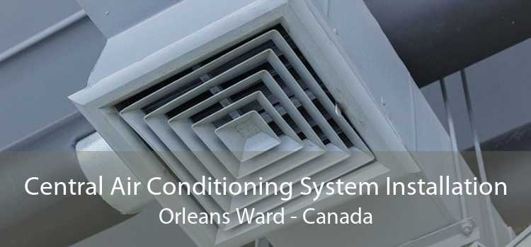 Central Air Conditioning System Installation Orleans Ward - Canada