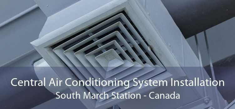 Central Air Conditioning System Installation South March Station - Canada