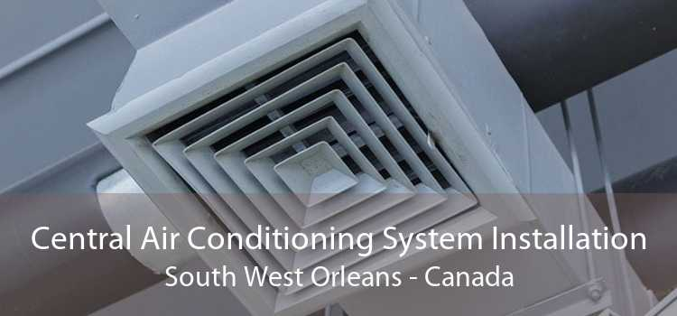 Central Air Conditioning System Installation South West Orleans - Canada
