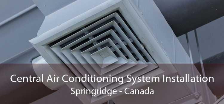 Central Air Conditioning System Installation Springridge - Canada