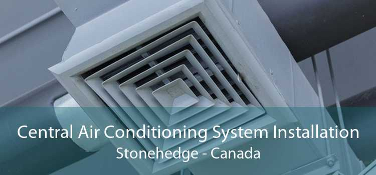 Central Air Conditioning System Installation Stonehedge - Canada