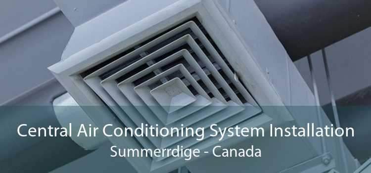Central Air Conditioning System Installation Summerrdige - Canada