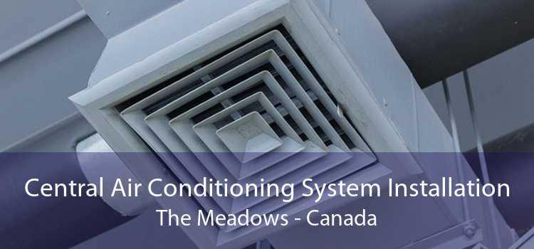 Central Air Conditioning System Installation The Meadows - Canada