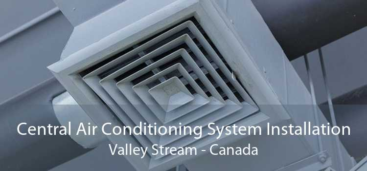 Central Air Conditioning System Installation Valley Stream - Canada