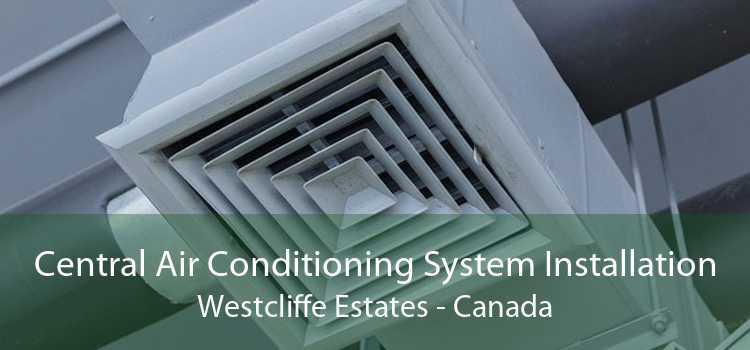 Central Air Conditioning System Installation Westcliffe Estates - Canada