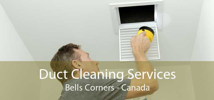 Duct Cleaning Services Bells Corners - Canada